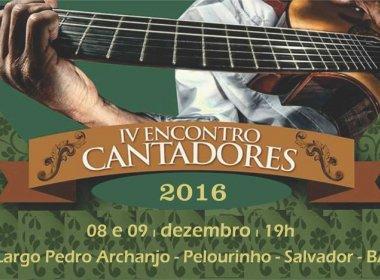Pelourinho recebe Quarto Encontro de Cantadores a partir desta quinta
