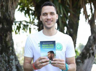 'Posso crer no amanhã': Sobrevivente do voo da Chapecoense lança livro em Salvador