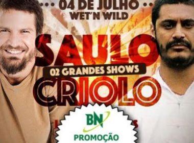 Promoção: BN te leva para curtir Saulo e Criolo no Wet'n Wild