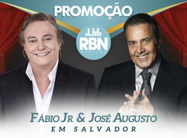 RBN sorteia par de ingressos pra show de Fábio Jr e José Augusto em Salvador