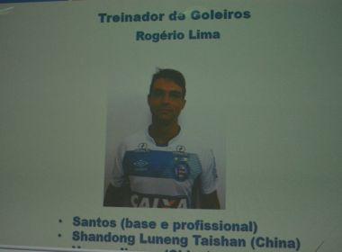 Bahia contrata Rogério Lima para a função de preparador de goleiros