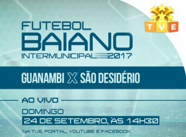 Duelo decisivo entre Guanambi e São Desidério terá transmissão da TVE neste domingo