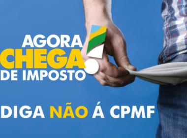 OAB  E CONFEDERAÇÕES  LANÇAM MANIFESTO CONTRA CPMF