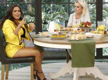 Em programa, Ana Maria dá bronca em Anitta: 'Olhe pra mim quando a gente fala'