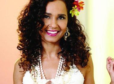 "Carla Visi volta a comandar banda ""Simpatia"" para relembrar os clássicos do Axé"