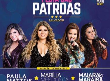 Além de Marília Mendonça e Maiara e Maraisa, 'Festa das Patroas' terá show de Paula Mattos