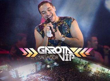 Com Safadão, Simone e Simaria e Timbalada, Garota Vip inicia venda de ingressos