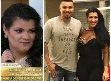 Ex-mulher de Naldo revela que também era agredida pelo cantor: 'Ele é doente'