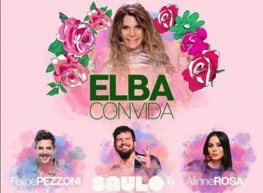 Saulo, Felipe Pezzoni e Alinne Rosa participam de show de Elba em Trancoso nesta quarta