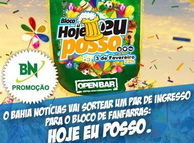 Promoção: BN te leva para curtir o bloco de fanfarra 'Hoje Eu Posso - Open Bar'