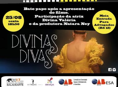 ESA-BA realiza sessão no Cinema do Museu do documentário Divinas Divas