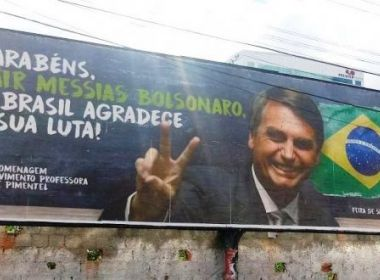 Justiça pede remoção de outdoor com Bolsonaro em Conceição do Coité e Feira de Santana