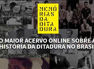 'Memórias da Ditadura': Maior acervo on-line sobre ditadura brasileira é relançado