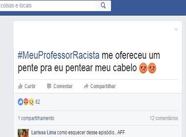 Baianos relatam casos de racismo em salas de aula na campanha #MeuProfessorRacista