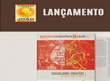 Fundação João Mangabeira lança boletim na Bahia sobre 'socialismo criativo'