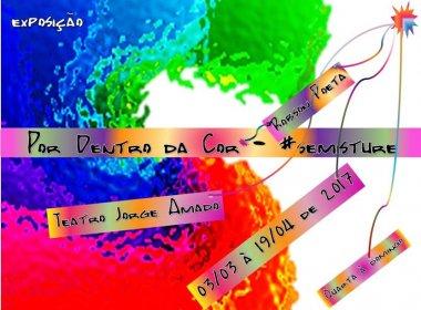 'Por Dentro da Cor': Teatro Jorge Amado recebe exposição de Robson Poeta