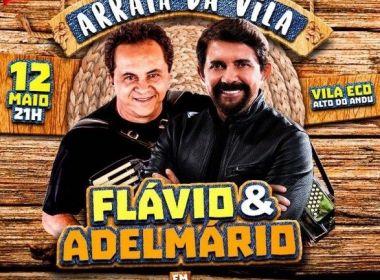 Adelmário Coelho e Flávio José formam parceria e se apresentam no 'Arraiá da Vila'