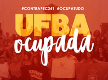 Estudantes ocupam Reitoria da Ufba contra PEC do teto de gastos